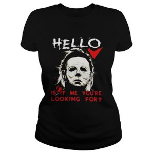 Hello is it me youre looking for Michael Myers  Classic Ladies