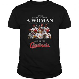 Never underestimate a woman who understands baseball and loves Cardinals  Unisex