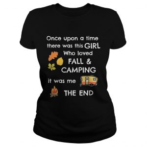 Once upon a time there was this girl who loved fall and camping it was me the end  Classic Ladies