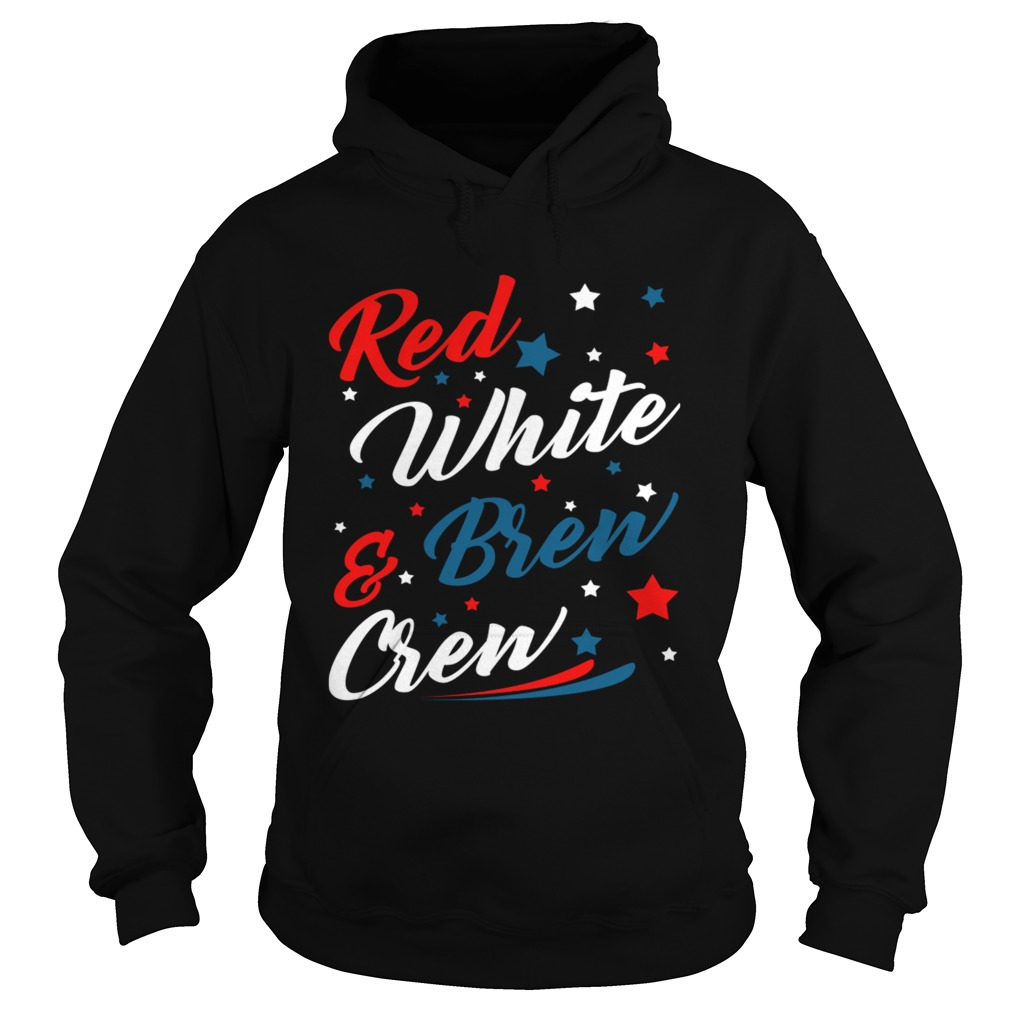 Red White Brew Crew Funny Drinking 4th Of July TShirt Hoodie
