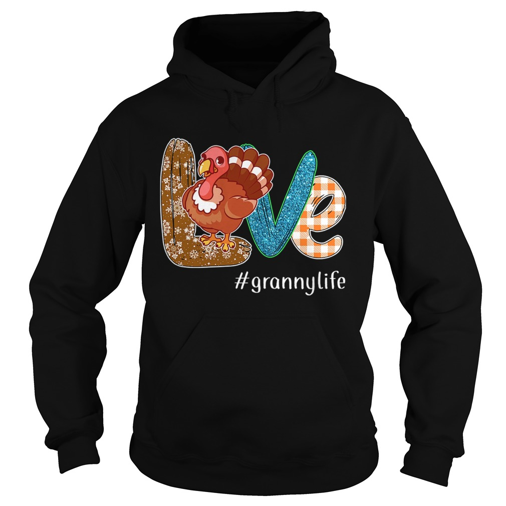 Thanksgiving Love grannylife Granny Life Turkey TShirt Hoodie