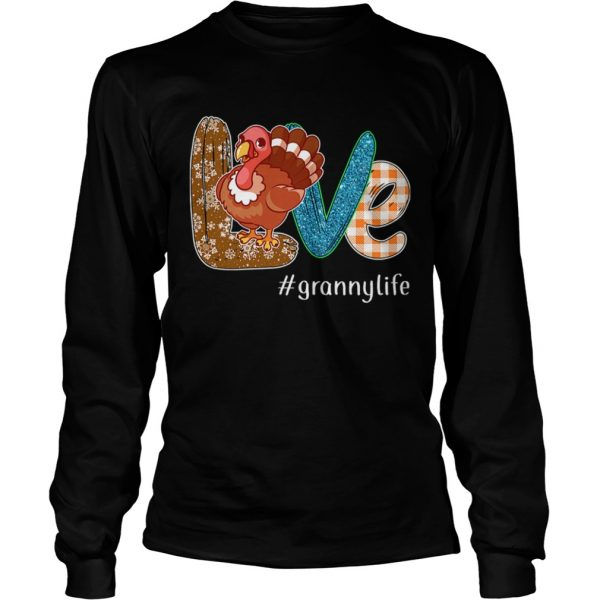 Thanksgiving Love grannylife Granny Life Turkey TShirt LongSleeve