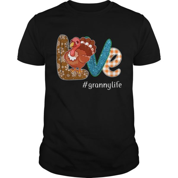 Thanksgiving Love grannylife Granny Life Turkey TShirt Unisex