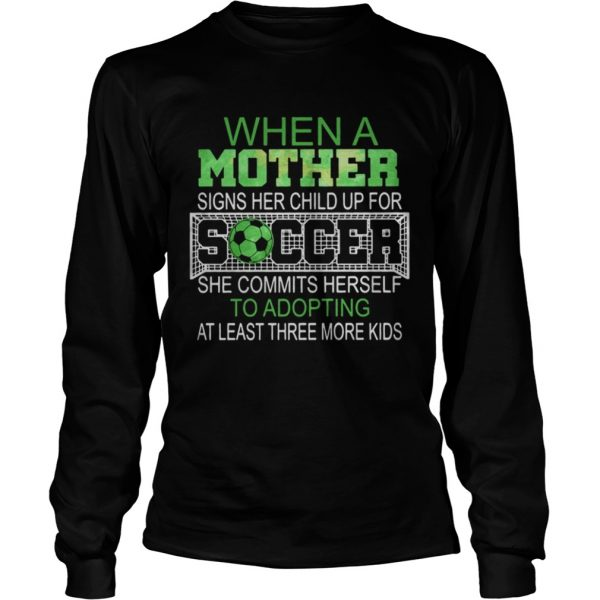 When a mother signs her child up for soccer she commits herself to  LongSleeve