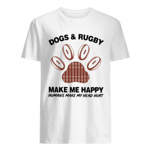 Dogs And Rugby Make Me Happy Humans Make My Heart Hurt  Classic Men's T-shirt