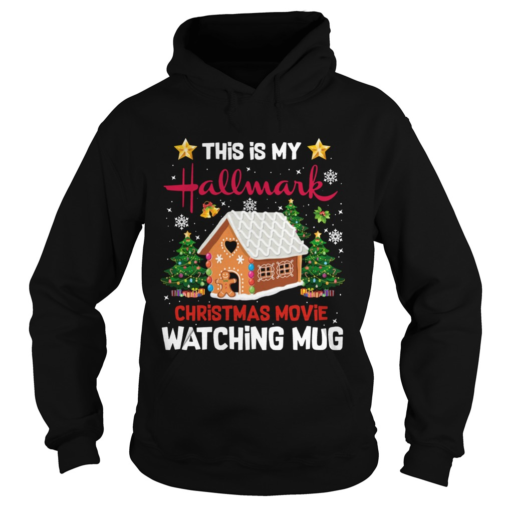 Ginger Bread House This Is My Hallmark Christmas Movie Watching Hoodie