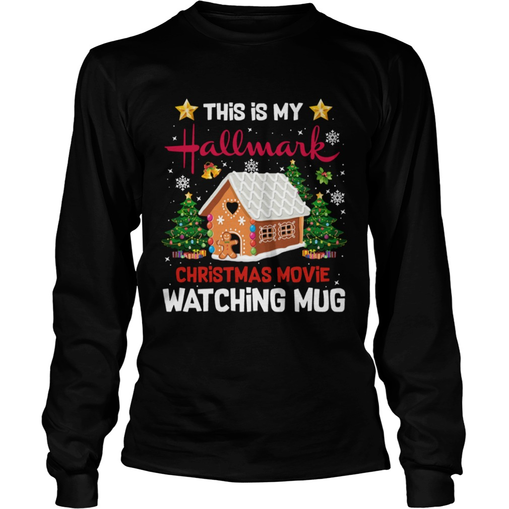 Ginger Bread House This Is My Hallmark Christmas Movie Watching LongSleeve
