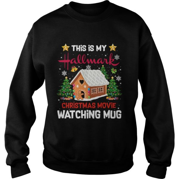 Ginger Bread House This Is My Hallmark Christmas Movie Watching  Sweatshirt