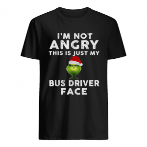 Grinch I'm not Angry this is just my bus driver face  Classic Men's T-shirt