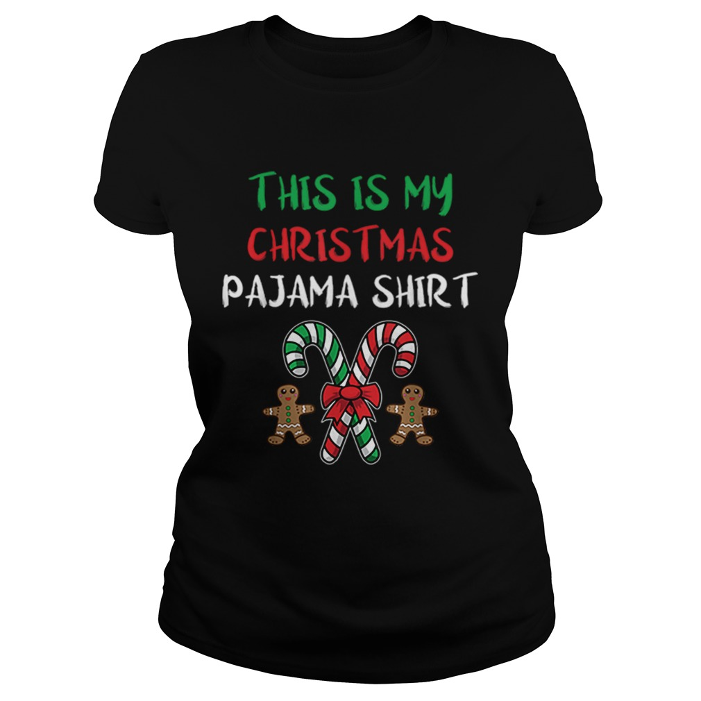Hot This Is My Christmas Pajama Gingerbread Man Candy Cane Classic Ladies