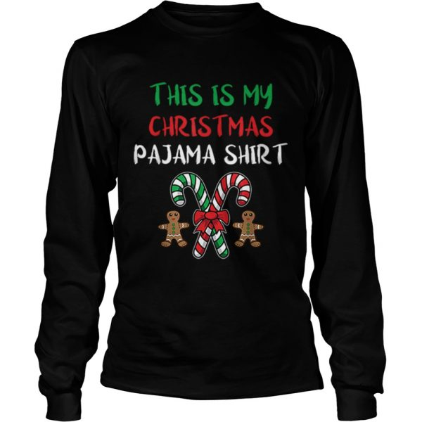 Hot This Is My Christmas Pajama Gingerbread Man Candy Cane  LongSleeve