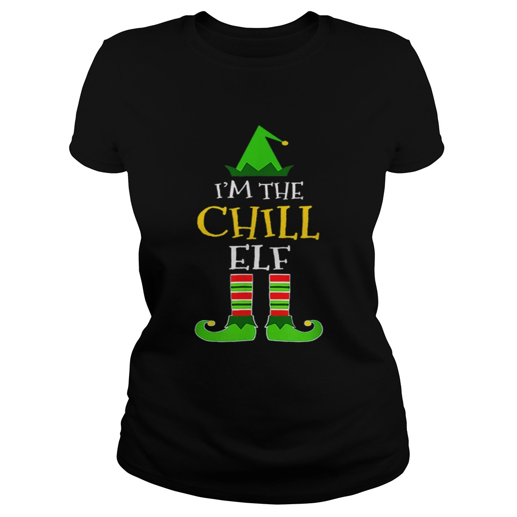 Im The Chill Elf Matching Family Group Christmas  Classic Ladies