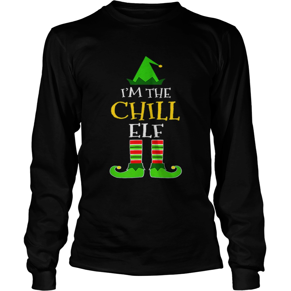 Im The Chill Elf Matching Family Group Christmas  LongSleeve