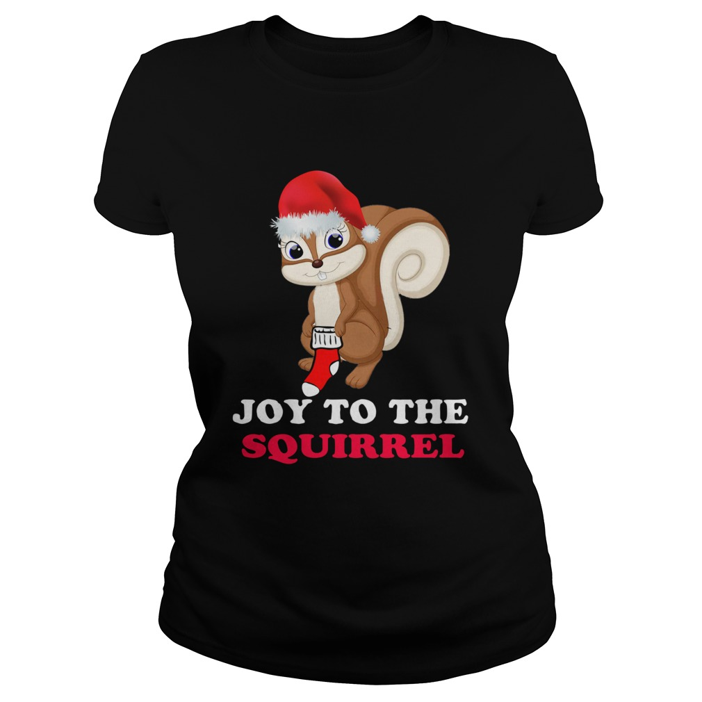 Joy To The Squirrel Christmas Classic Ladies