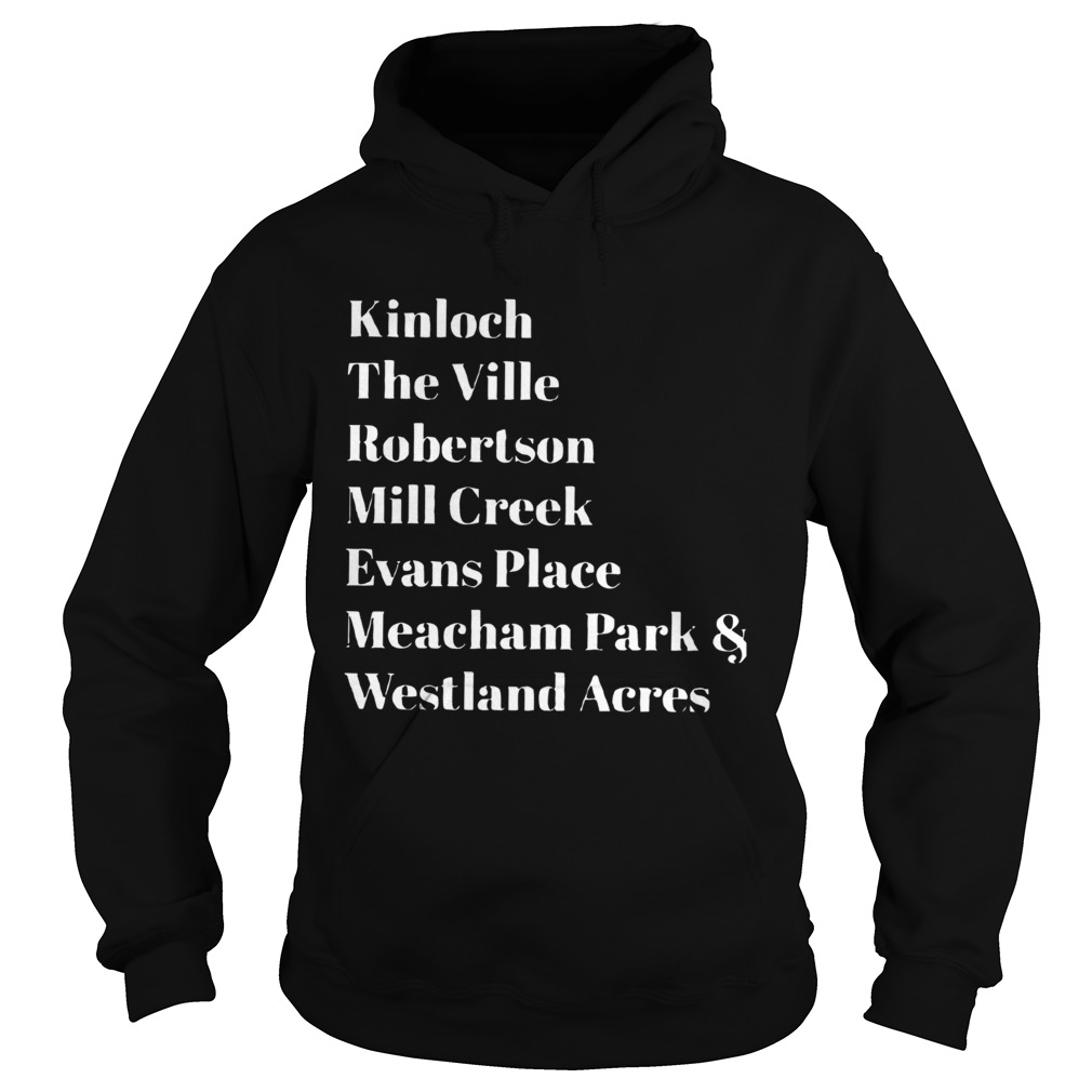 Kinloch The Ville Robertson Mill Creek Evans Place Hoodie