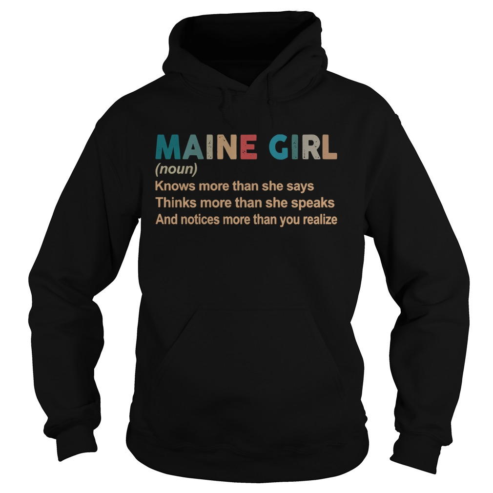 Maine girl definition knows more than she says think more than she speaks vintage Hoodie