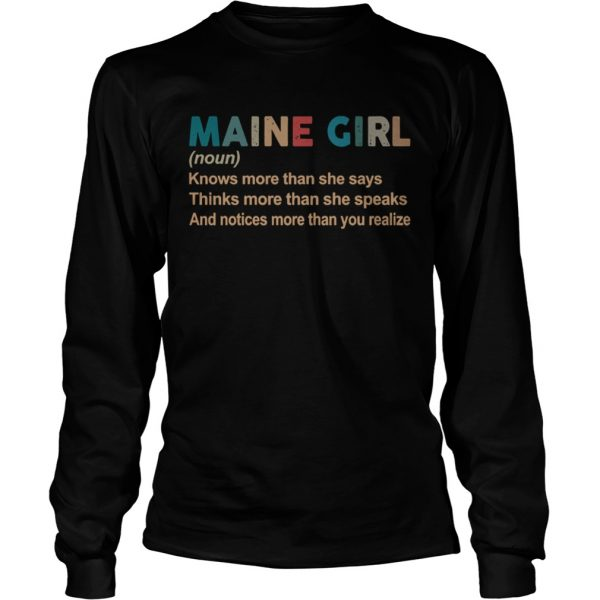 Maine girl definition knows more than she says think more than she speaks vintage  LongSleeve
