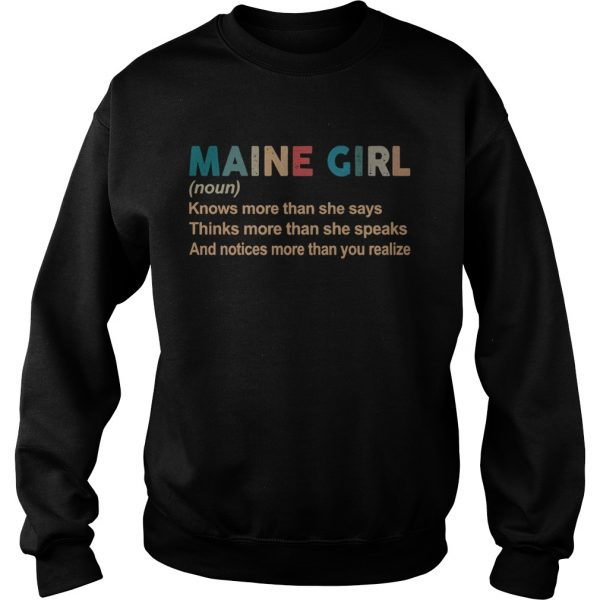 Maine girl definition knows more than she says think more than she speaks vintage  Sweatshirt