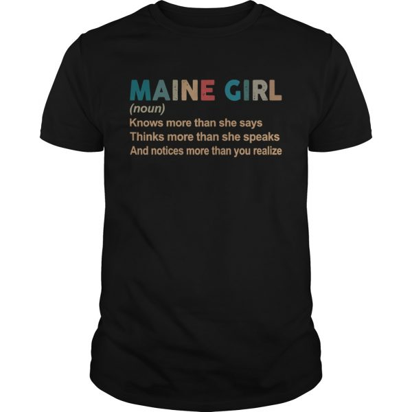 Maine girl definition knows more than she says think more than she speaks vintage  Unisex