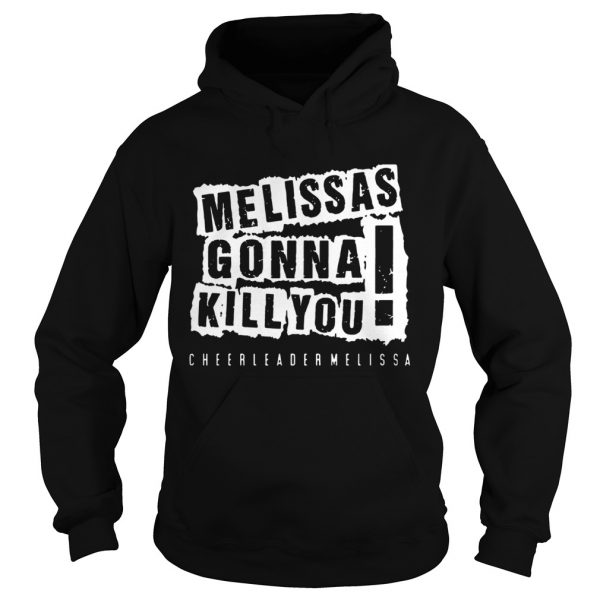 Melissas Gonna Kill You  Hoodie