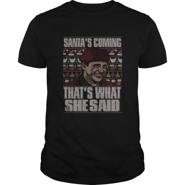 Michael Scott Santas Coming Thats What She Said Christmas Ugly  Unisex