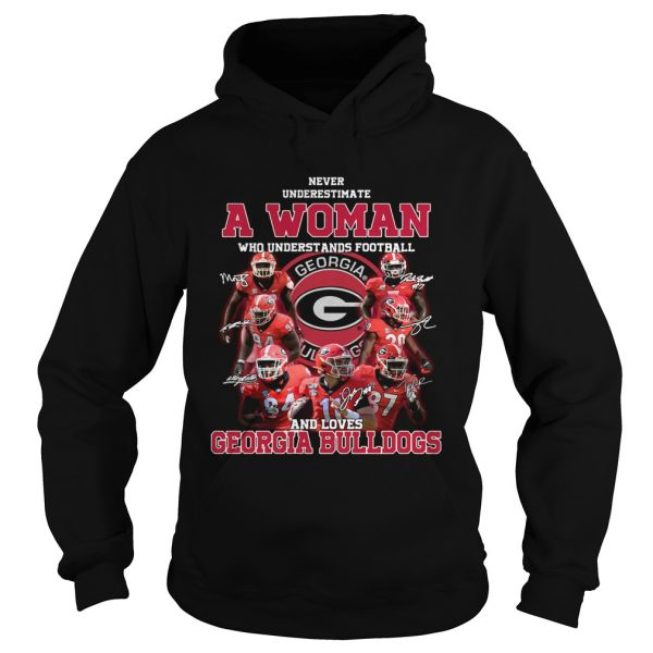 Never underestimate a woman who understands football and loves Georgia Bulldogs  Hoodie