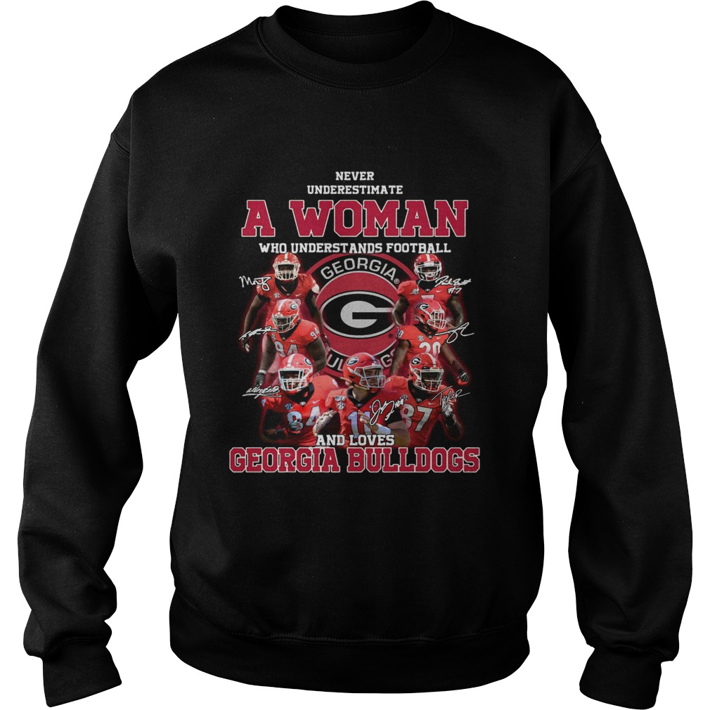 Never underestimate a woman who understands football and loves Georgia Bulldogs Sweatshirt