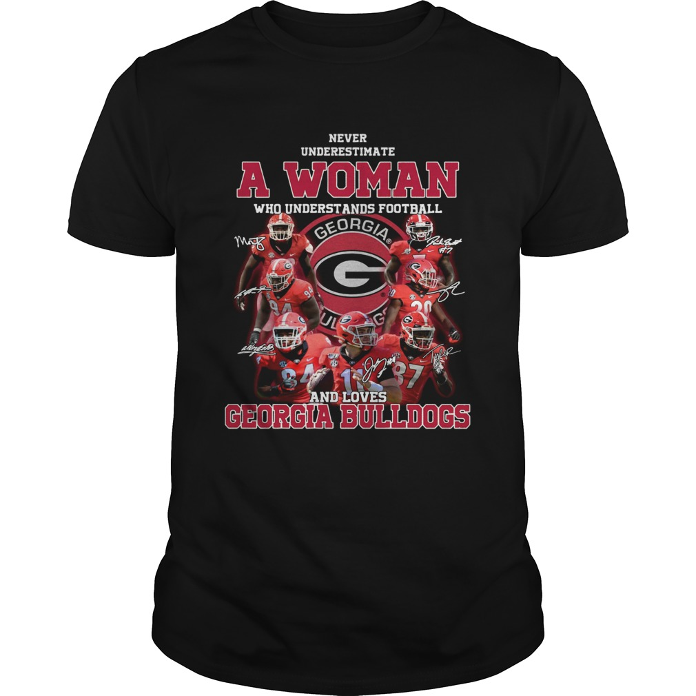 Never underestimate a woman who understands football and loves Georgia Bulldogs Unisex