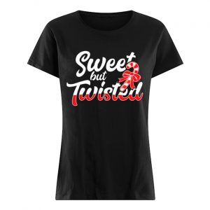 Sweet But Twisted Funny Candy Cane  Classic Women's T-shirt