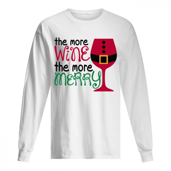 The More Wine The More Merry Christmas  Long Sleeved T-shirt