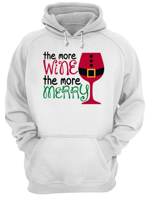 The More Wine The More Merry Christmas  Unisex Hoodie