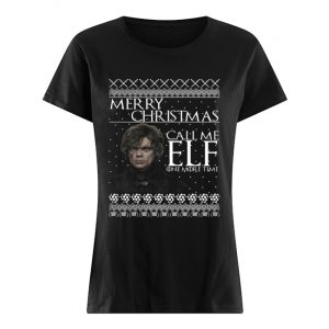 Tyrion Lannister Merry Christmas Call Me ELF One More Time  Classic Women's T-shirt