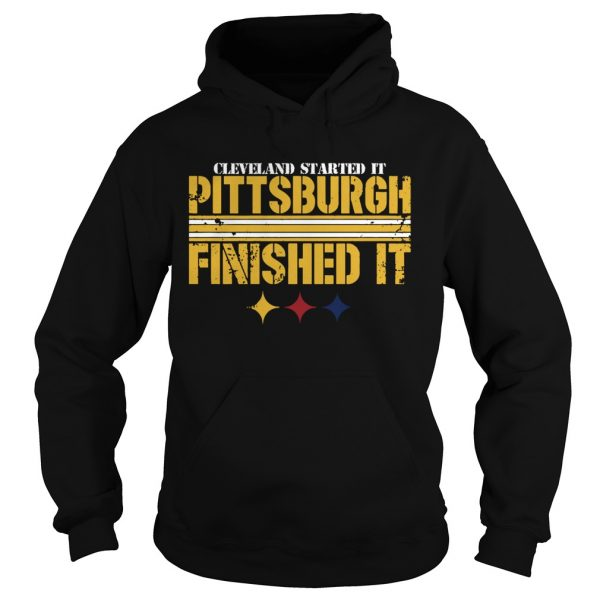 Pittsburgh Finished It  Hoodie