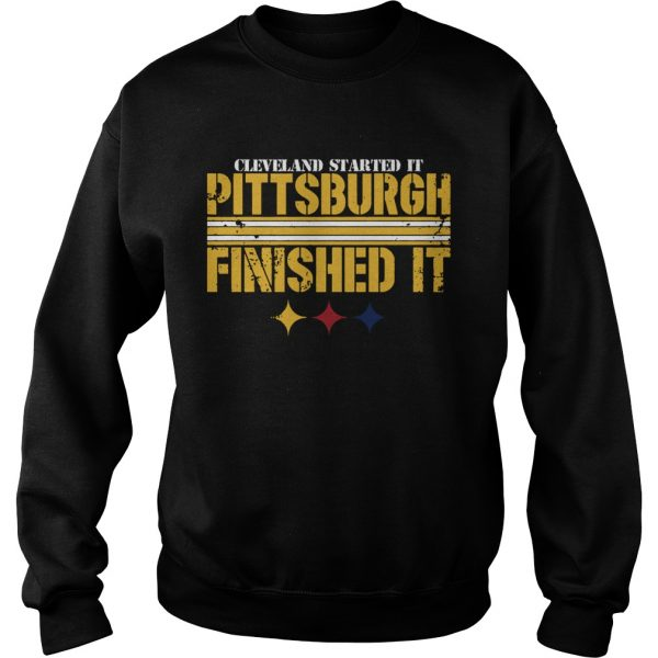 Pittsburgh Finished It  Sweatshirt