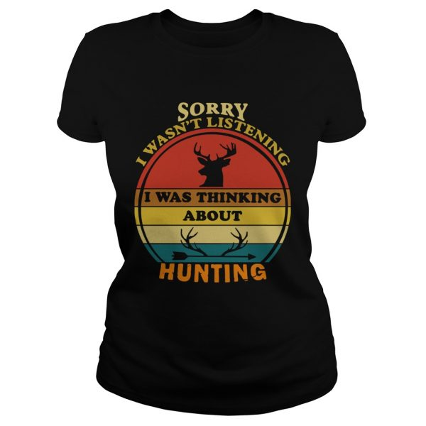 Sorry I Wasnt Listening I Was Thinking About Hunting Vintage  Classic Ladies