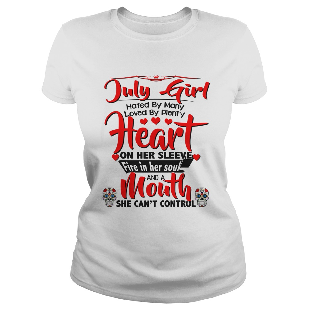 Loved Plenty Heart On Her Standard Women/'s T-shirt July Girl Hated By Many Top