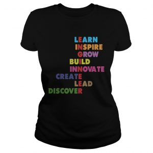 Learn inspire grow build innovate create lead discover  Classic Ladies