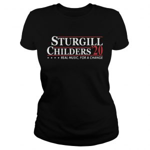Sturgill Childers 2020 Real Music For A Change  Classic Ladies