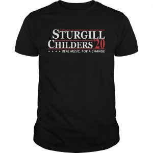 Sturgill Childers 2020 Real Music For A Change  Unisex