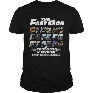 The Fast Saga 2001 2020 9 Movies Thank You For The Memories  Unisex