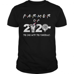 Farmer of 2020 the one with the pandemic  Unisex