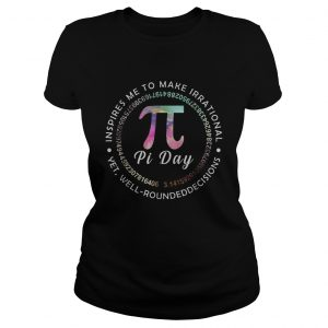 Pi Day Inspires Me To Make Irrational Decisions 314 Math  Classic Ladies