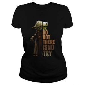 Star Wars Old Yoda Do Or Do Not There Is No Try  Classic Ladies
