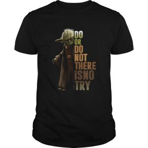 Star Wars Old Yoda Do Or Do Not There Is No Try  Unisex