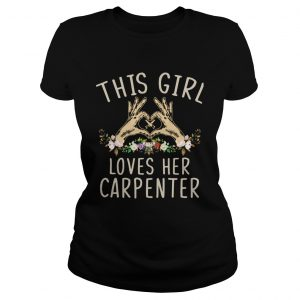 This Girl Loves Her Carpenter  Classic Ladies