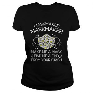 Maskmaker maskmaker make me a mask find me a find from your stash  Classic Ladies