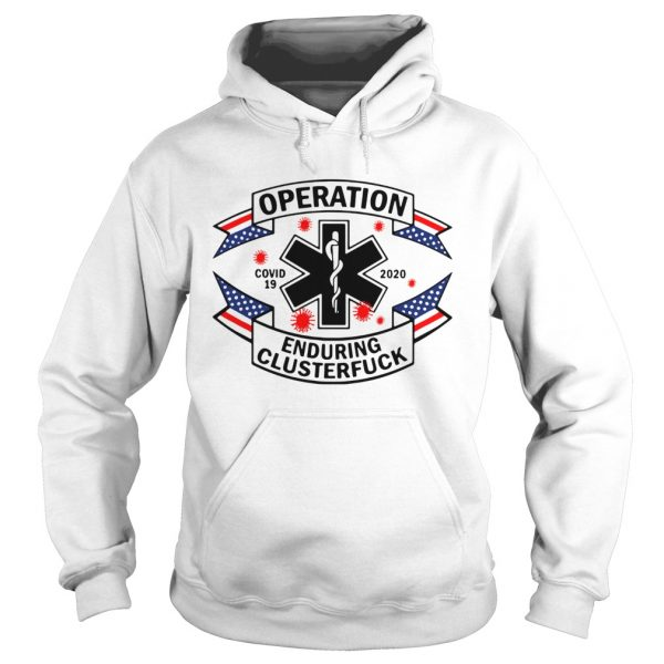 Operation Enduring Clusterfuck Covid 19 2020  Hoodie