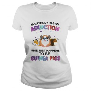 Everybody Has An Addiction Mine Just Happens To Be Guinea Pigs  Classic Ladies