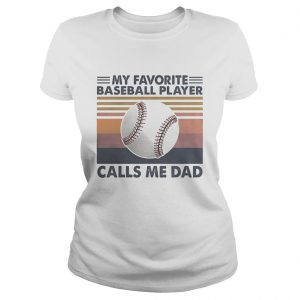 My favorite baseball player calls me dad vintage  Classic Ladies