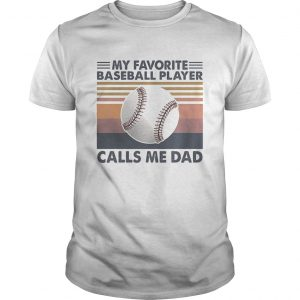 My favorite baseball player calls me dad vintage  Unisex